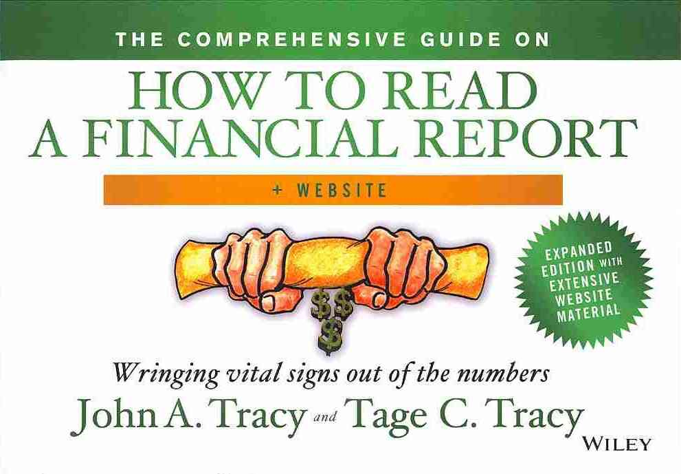 The Comprehensive Guide to How to Read a Financial Report, + Website By Tracy, John A./ Tracy, Tage